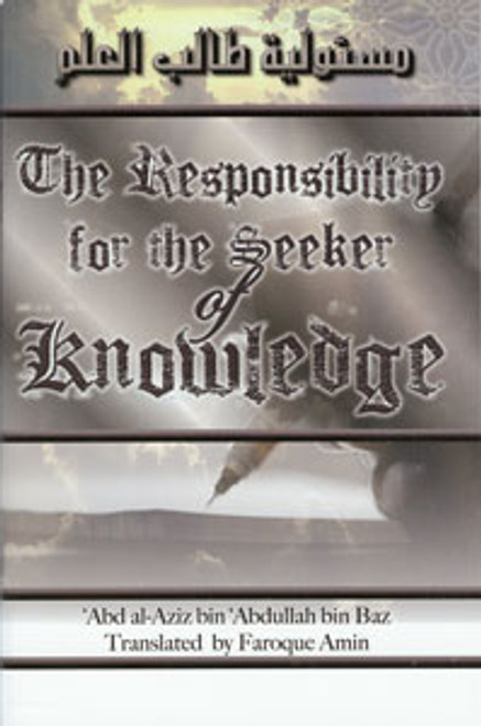 The Responsibility For The Seeker Of Knowledge By Shaykh Abdul Aziz Bin Baz