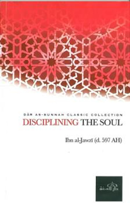 Disciplining The Soul By Ibn al-Jawzee