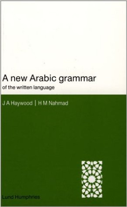 A New Arabic Grammar of the Written Language by J.A.Haywood