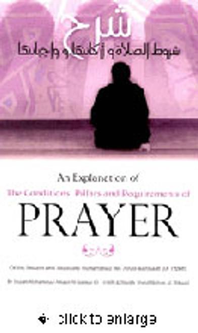 An Explanation Of The Conditions,Pillars & Requirements Of Prayer By Shaykh Muhammad Ibn Abdul Wahhab(Rahimahullah) Explained By Shaykh Muhammad al-Jaamee & Shaykh Abdul Muhsin Al-Abbaad
