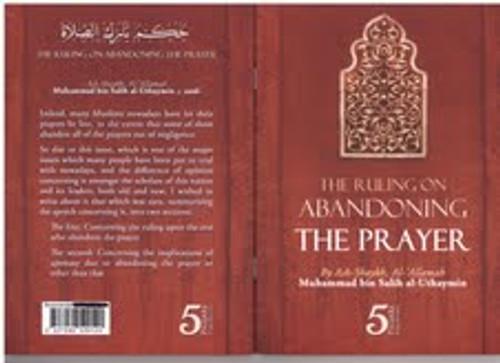 The Rulings On Abandoning The Prayer By Shaykh Muhammad al-Uthaymin