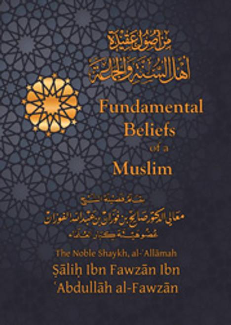 Fundamental Beliefs of a Muslim by Shaykh Salih al-Fawzan