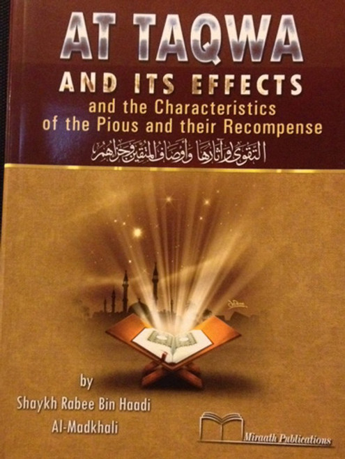 At Taqwa & Its Effecets And Characteristics Of The Pious & their Recompense By Shaykh Rabee' Al-Madkhali