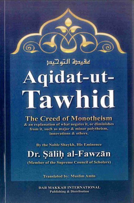 Aqidatat-ut-Tawhid (The Creed Of Monotheism) by Shaykh Saalih Al-Fawzaan
