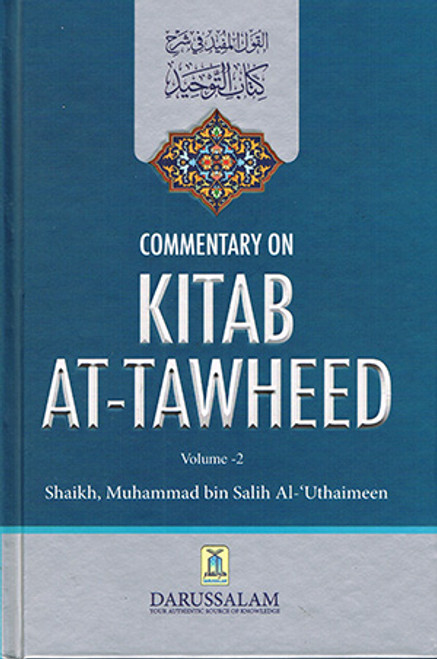 Commentary on Kitab at-tawheed- 2 Vols.by Shaykh Muhammad al-Uthaymeen