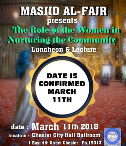 """Masjid Fajr Presents """"THE ROLE OF THE WOMEN IN NURTURING THE COMMUNITY"""" March 11th, 2018"""