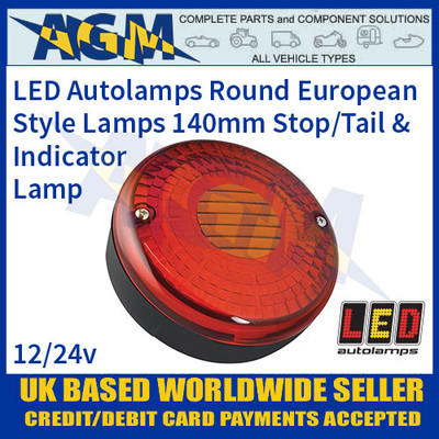 LED Autolamps Round European Style Lamp, 140mm, Stop/Tail/Indicator, 12-24v
