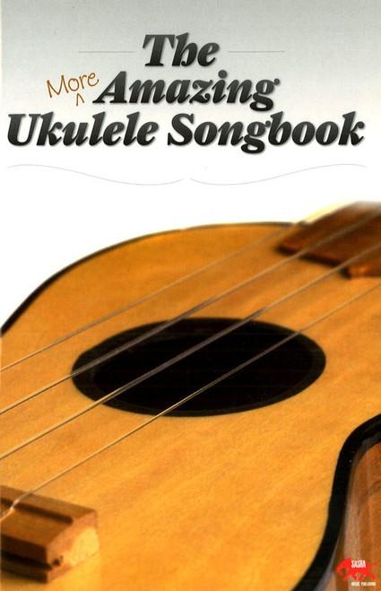 MORE AMAZING UKULELE SONGBOOK SHEET MUSIC BOOK