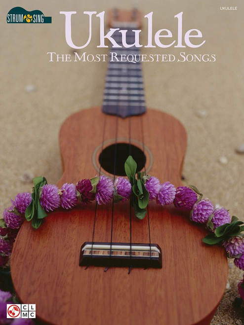 UKULELE THE MOST REQUESTED SONGS STRUM & SING SHEET MUSIC BOOK