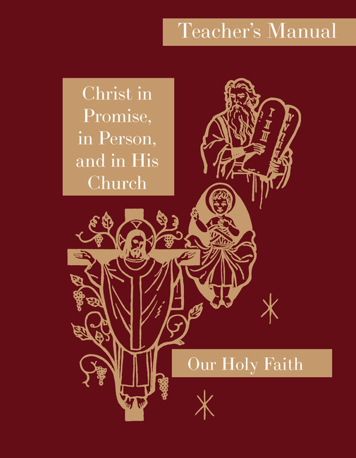 Christ in Promise, in Person and in His Church: Teacher's Manual