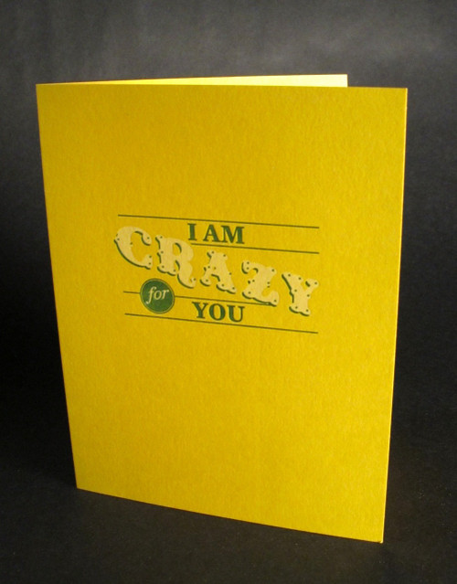 I'm Crazy for you - Letterpress Love Card