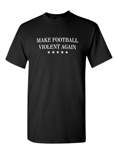 Make Football Violent Again