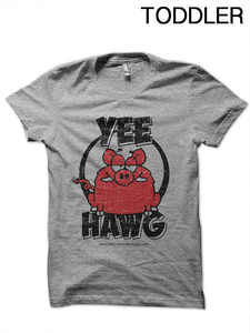 Yee Hawg TODDLER T-Shirt