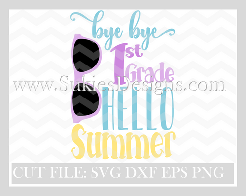 Bye Bye 2nd Grade Hello Summer SVG, DXF, PNG EPS