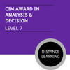 CIM Post Graduate Diploma in Marketing (Level 7) Stage 1 - Analysis and Decision Module - Distance Learning/Lite