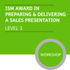 ISM Diploma in Sales and Marketing (Level 3) - Preparing and Delivering a Sales Presentation Module - Premium/Workshops