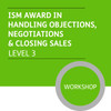 ISMM Diploma in Sales and Marketing (Level 3) - Handling Objections, Negotiations and Closing Sales Module - Premium/Workshops