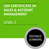 ISM Certificate in Sales and Account Management (Level 5) - Distance Learning/Lite