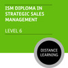 ISM Diploma in Strategic Sales Management (Level 6) - Distance Learning/Lite