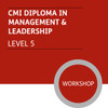 CMI Diploma in Management and Leadership (Level 5) - Premium/Workshops