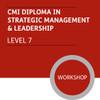 CMI Diploma in Strategic Management and Leadership (Level 7) - Premium/Workshops