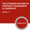 CMI Extended Diploma in Strategic Management and Leadership (Level 7) - Premium/Workshops