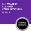 CIM Foundation Certificate in Marketing (Level 3) - Customer Communications Module - Distance Learning/Lite - CI