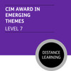 CIM Post Graduate Diploma in Marketing (Level 7) Stage 1 - Emerging Themes Module - Distance Learning/Lite - CI