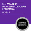 CIM Post Graduate Diploma in Marketing (Level 7) Stage 1 - Managing Corporate Reputation Module - Distance Learning/Lite - CI