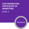CIM Foundation Certificate in Marketing (Level 3) - Premium/Workshops - CI