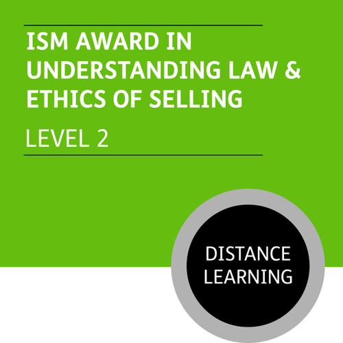 ISM Certificate in Sales and Marketing (Level 2) - Understanding Law and Ethics of Selling Module - Distance Learning/Lite