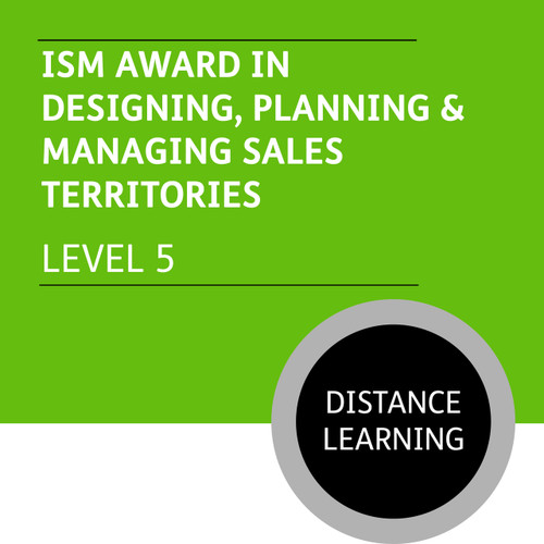 ISM Diploma in Sales and Account Management (Level 5) - Designing, Planning and Managing Sales Territories Module - Distance Learning/Lite