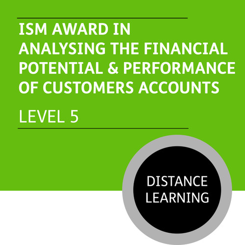 ISMM Diploma in Sales and Account Management (Level 5) - Analysing the Financial Potential and Performance of Customer Accounts - Distance Learning/Lite