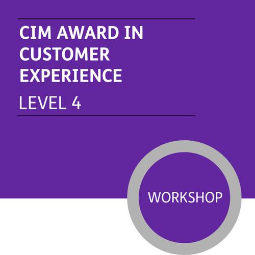 CIM Certificate in Professional Marketing (Level 4) - Customer Experience Module - Premium/Workshops