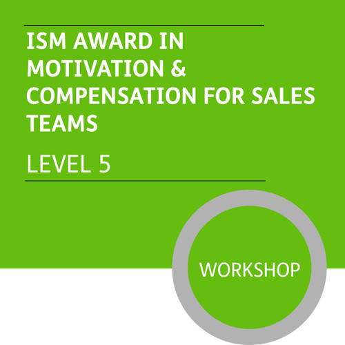 ISM Diploma in Sales and Account Management (Level 5) - Motivation and Compensation for Sales Teams Module - Premium/Workshops
