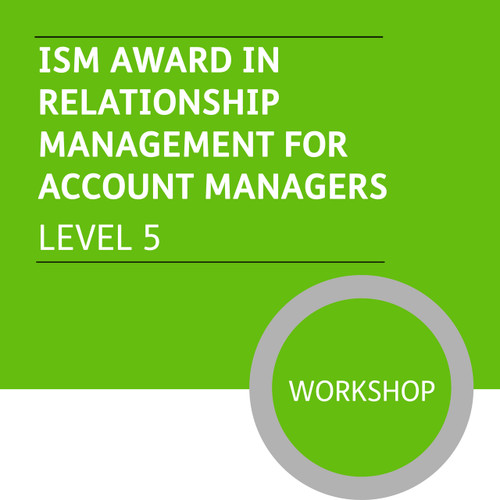 ISMM Diploma in Sales and Account Management (Level 5) - Relationship Management for Account Managers Module - Premium/Workshops