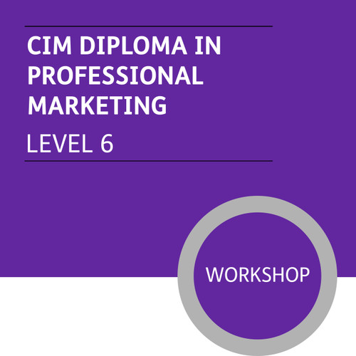 CIM Diploma in Professional Marketing (Level 6) - Premium/Workshops