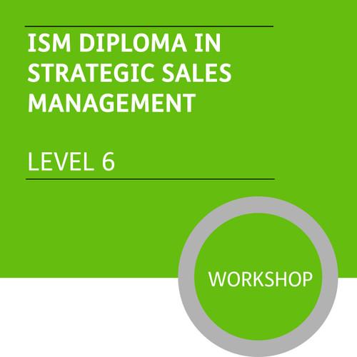 ISM Diploma in Strategic Sales Management (Level 6) - Premium/Workshops
