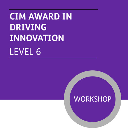 CIM Diploma in Professional Marketing (Level 6) - Driving Innovation Module - Premium/Workshops - CI