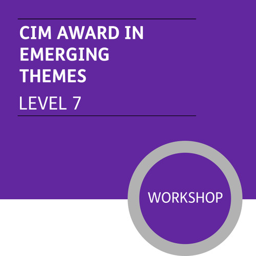 CIM Post Graduate Diploma in Marketing (Level 7) Stage 1 - Emerging Themes Module - Premium/Workshops - CI