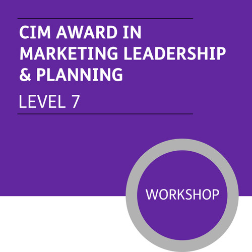 CIM Post Graduate Diploma in Marketing (Level 7) Stage 1 - Marketing Leadership and Planning Module - Premium/Workshops - CI