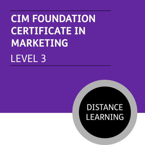 CIM Foundation Certificate in Marketing (Level 3) - Distance Learning/Lite - CI