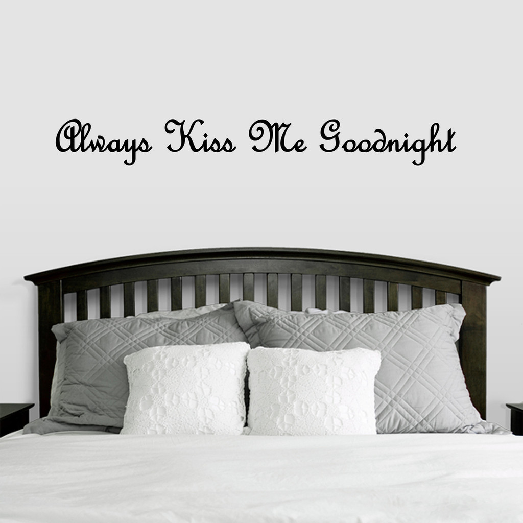 """Always Kiss Me Goodnight Wall Decal 60"""" wide x 7"""" tall Sample Image"""