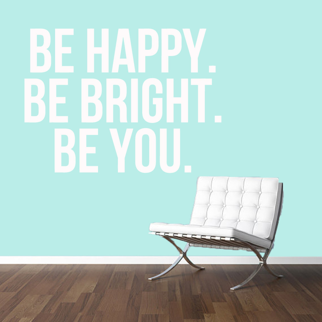 "Be Happy Be Bright Be You Wall Decals 60"" wide x 44"" tall Sample Image"