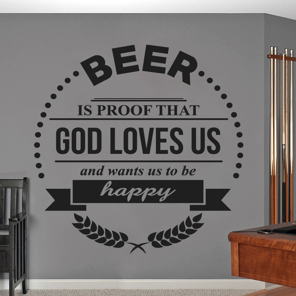 """Beer Is Proof That God Loves Us Wall Decals 60"""" wide x 60"""" tall Sample Image"""
