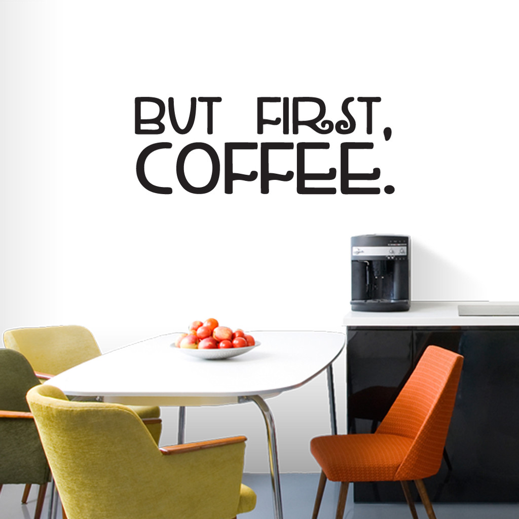 "But First Coffee Wall Decals 48"" wide x 18"" tall Sample Image"
