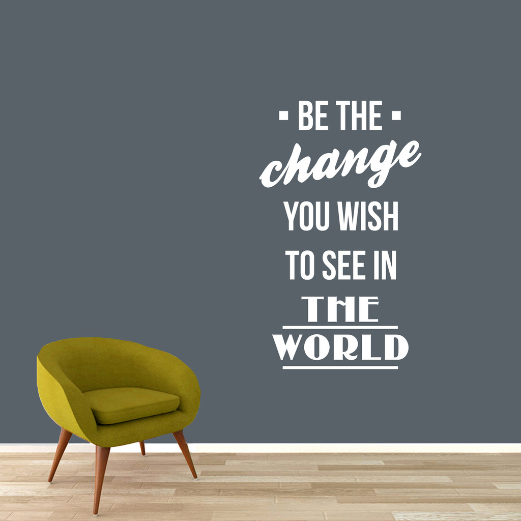 "Be The Change Wall Decals 36"" wide x 60"" tall Sample Image"