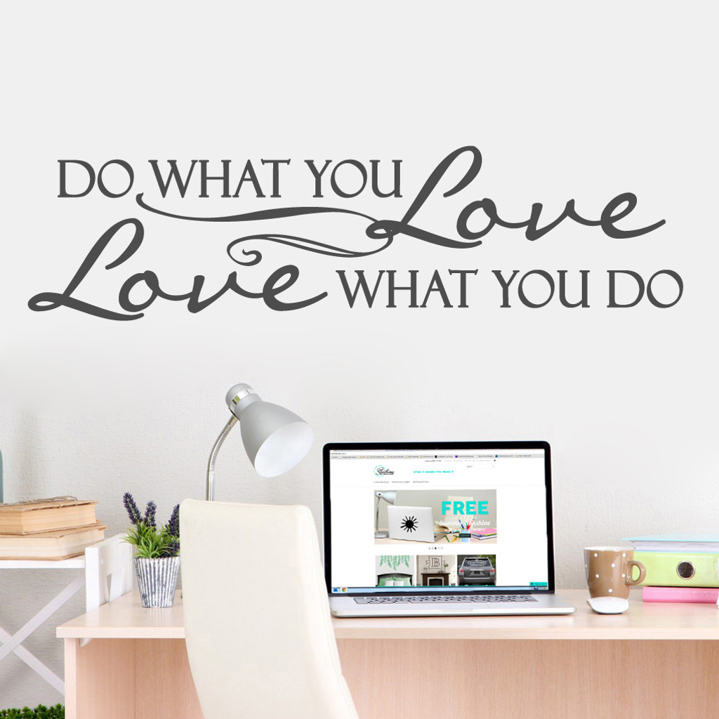 "Love What You Do Wall Decals 60"" wide x 16"" tall Sample Image"