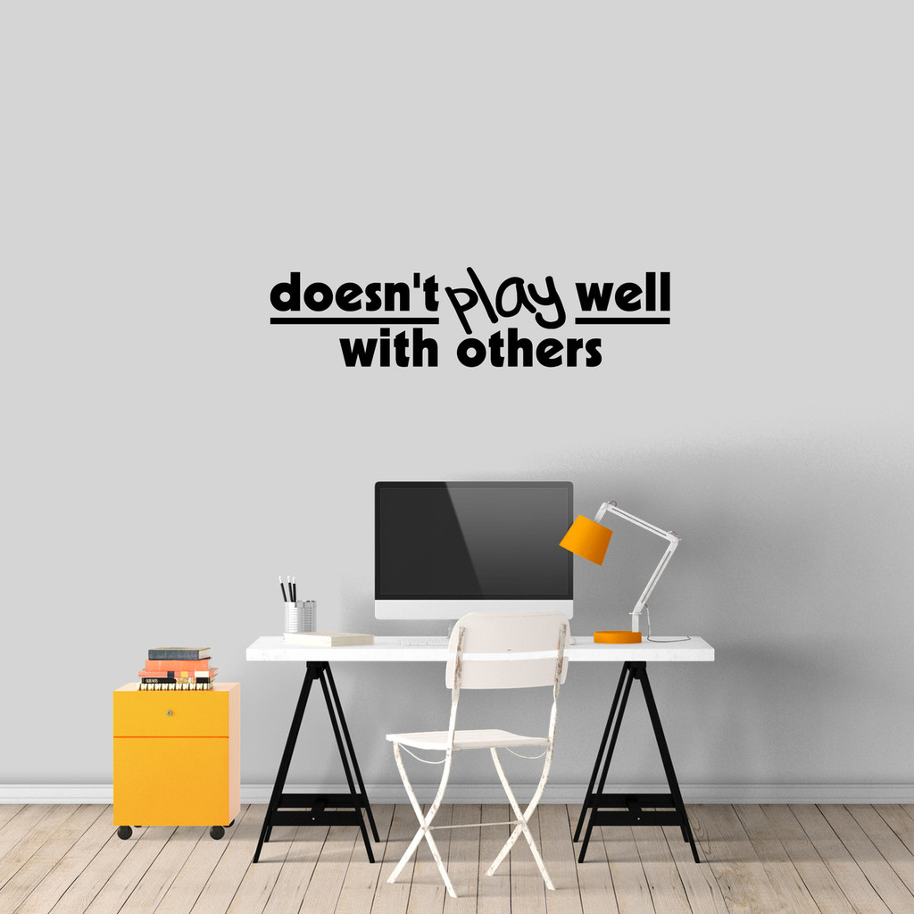 """Doesn't Play Well With Others Wall Decal 36"""" wide x 9"""" tall Sample Image"""