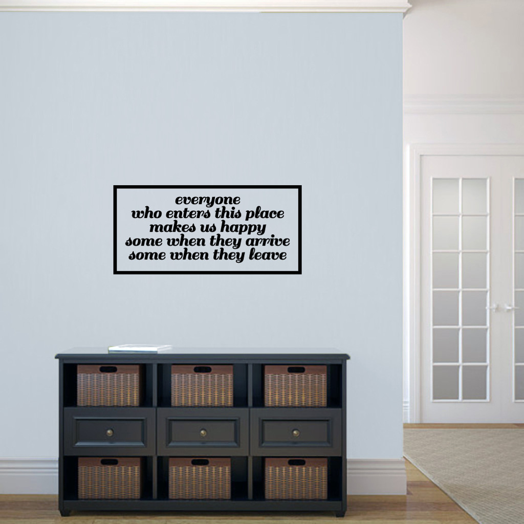 "Everyone Who Enters Makes Us Happy Wall Decals and Stickers 36"" wide x 17"" tall Sample Image"